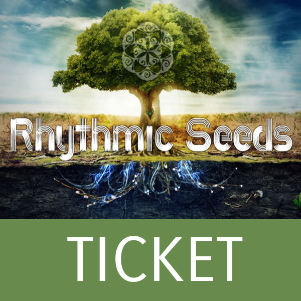 Rhythmic Seeds Ticket